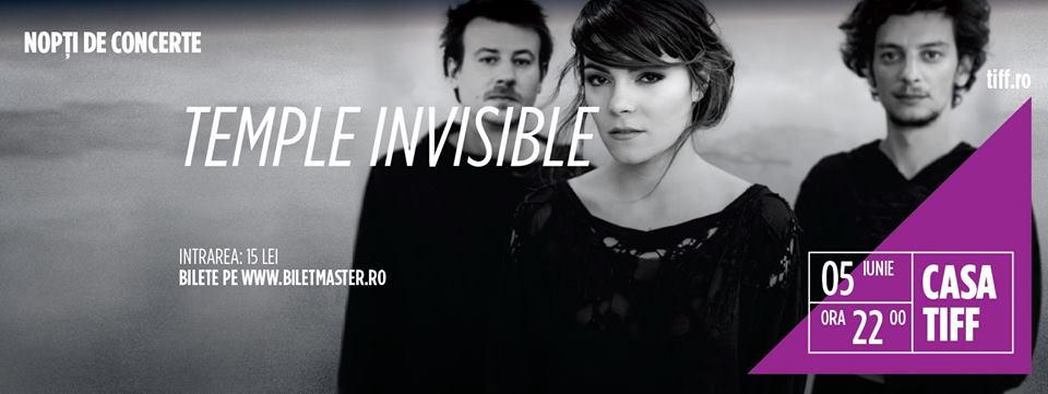 05 iunie TIFF 2015:  Temple Invisible