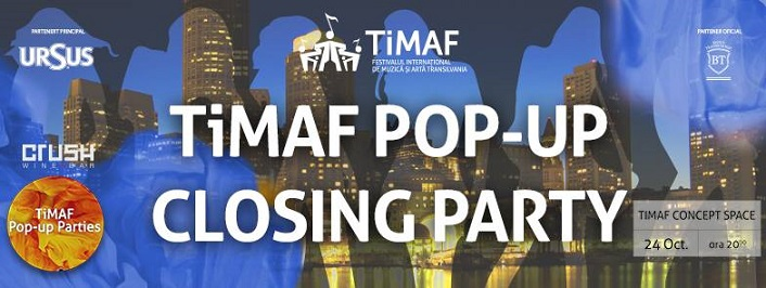 24 octombrie TiMAF: Pop-Up Closing Party