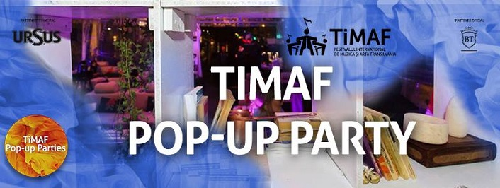 16 octombrie TiMAF: Pop-Up Party