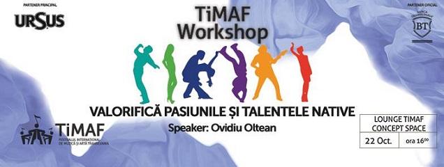 22 octombrie TiMAF: Valorifică pasiunile și talentele native