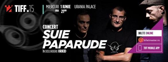 1 iunie TIFF – Suie Paparude