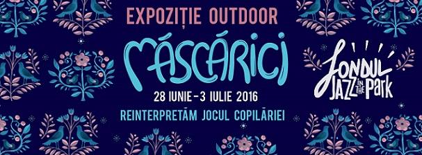 28 iunie-3 iulie Jazz in The Park – Expoziție Outdoor-Măscărici
