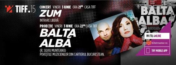3 iunie TIFF – Zum si Balta Alba