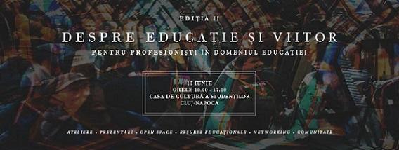 10 iunie Conferința Despre Educație și Viitor