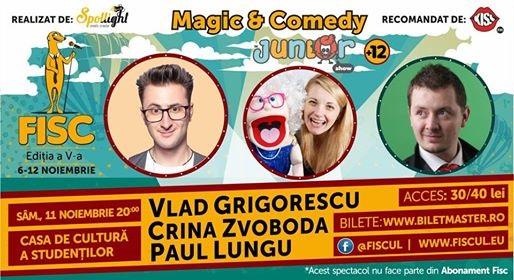 11 noiembrie Seară de magie cu Vlad Grigorescu ,Paul Lungu si Crina Zvoboda