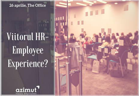 Viitorul HR- Employee Experience?