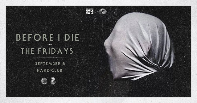 8 septembrie Before I Die, The Fridays