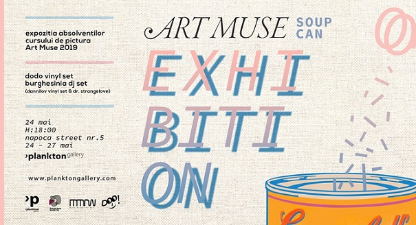 24-27 mai Expozitia Art Muse (Soup Can)