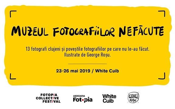 23-26 mai Expozitia Muzeul Fotografiilor Nefăcute
