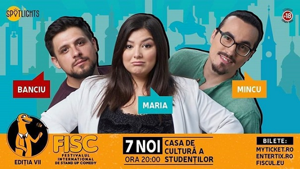 7 noiembrie FISC – Stand Up Comedy cu Maria Popovici, Mincu si Banciu