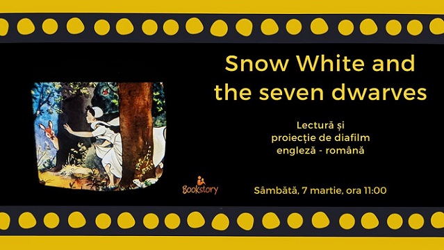 7 martie Snow White and the Seven Dwarves