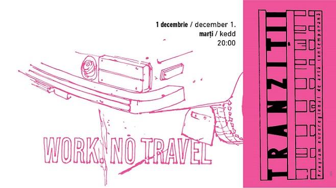 Work. No travel