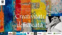 Expozitia Creativitate demascată
